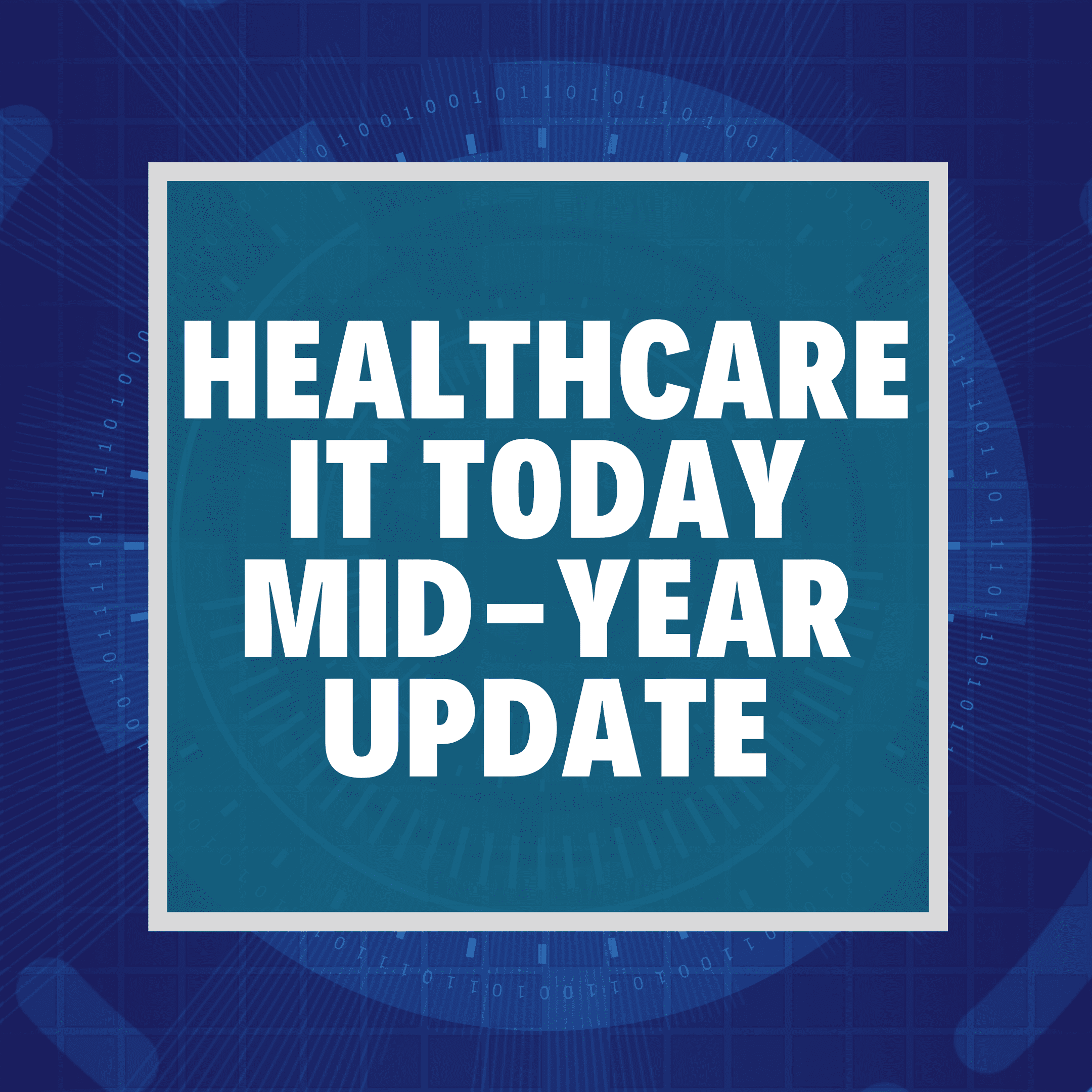 Healthcare IT Today Mid-Year Update